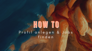 Titelbild How To Beitrag: Profil anlegen & Job finden